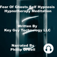 Fear Of Ghosts Self Hypnosis Hypnotherapy Meditation