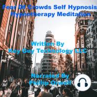Fear Of Crowds Self Hypnosis Hypnotherapy Meditation