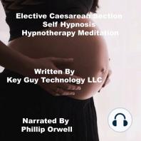Elective Caesarean Self Hypnosis Hypnotherapy Meditation