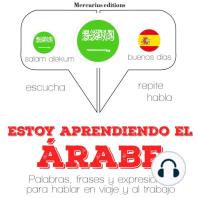 Estoy aprendiendo el árabe