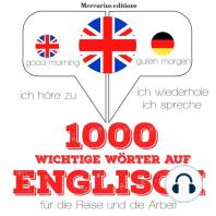 1000 wichtige Wörter auf Englisch für die Reise und die Arbeit