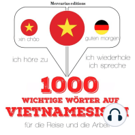 1000 wichtige Wörter auf Vietnamesisch für die Reise und die Arbeit