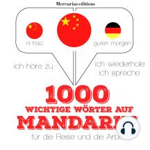 1000 wichtige Wörter auf Mandarin für die Reise und die Arbeit