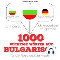 1000 wichtige Wörter auf Bulgarisch für die Reise und die Arbeit
