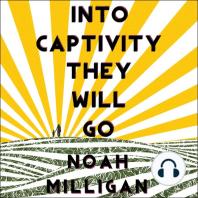 Into Captivity They Will Go