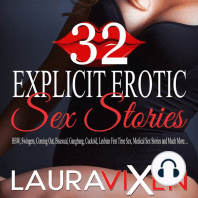 32 Explicit Erotic Sex Stories: BBW, Swingers, Coming Out, Bisexual, Gangbang, Cuckold, Lesbian First Time Sex, Medical sex stories and Much More...