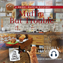 Muffin But Trouble: A Merry Muffin Mystery