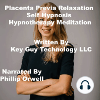 Placenta Previa Relaxation Self Hypnosis Hypnotherapy Meditation