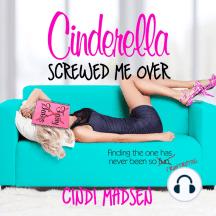 Cinderella Screwed Me Over