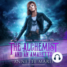 The Alchemist and an Amaretto: The Guild Codex: Spellbound Series, Book 5