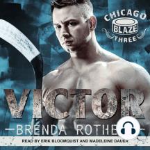 Victor: Chicago Blaze, Three