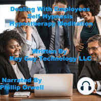 Dealing With Employees Self Hypnosis Hypnotherapy Meditation
