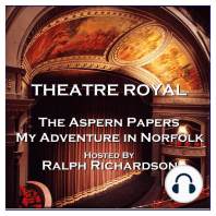 Theatre Royal - The Aspern Papers & My Adventure in Norfolk