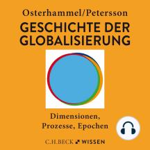 Geschichte der Globalisierung: Dimensionen, Prozesse, Epochen
