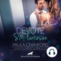 Devote SM-Fantasien / Erotik Audio Story / Erotisches Hörbuch