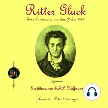 Ritter Gluck: Eine Erinnerung aus dem Jahre 1809