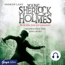 Young Sherlock Holmes. Nur der Tod ist umsonst [4]