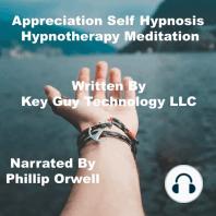 Appreciation Self Hypnosis Hypnotherapy Meditation