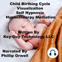 Child Birthing Self Hypnosis Hypnotherapy Meditation