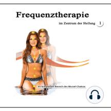 Frequenztherapie im Zentrum der Heilung 1: Im kompletten Bereich des Wurzel-Chakras