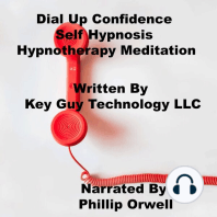 Dial Up Confidence Self Hypnosis Hypnotherapy Meditation