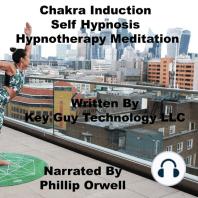 Chakra Induction Self Hypnosis Hypnotherapy Meditation