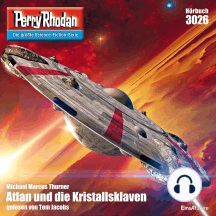 "Perry Rhodan 3026: Atlan und die Kristallsklaven: Perry Rhodan-Zyklus ""Mythos"""