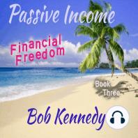 Passive Income - Financial Freedom Book Three