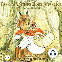 The Grand Adventures of Mrs. Peter Rabbit