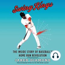 Swing Kings: The Inside Story of Baseball's Home Run Revolution