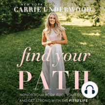 Find Your Path: Honor Your Body, Fuel Your Soul, and Get Strong with the Fit52 Life