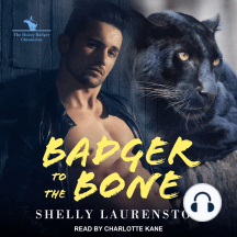 Badger to the Bone: The Honey Badgers Chronicles