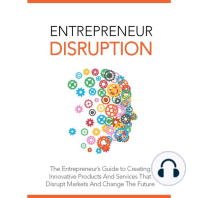 Entrepreneur Disruption - Launch Your Own Disruptive Business Idea: Become a Visionary Entrepreneur and Change the World