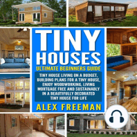 Tiny Houses: Beginners Guide: Tiny House Living On A Budget, Building Plans For A Tiny House, Enjoy Woodworking, Living Mortgage Free And Sustainably In A Beautifully Decorated Tiny House For Life.