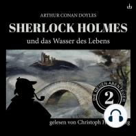 Sherlock Holmes und das Wasser des Lebens