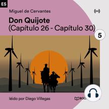 Don Quijote 5: Capítulo 26 - Capítulo 30