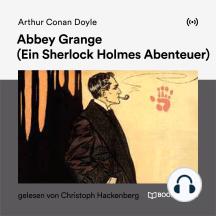 Abbey Grange: Ein Sherlock Holmes Abenteuer