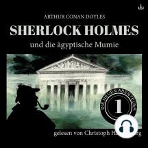 Sherlock Holmes und die ägyptische Mumie: Die neuen Abenteuer 1