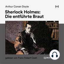 Sherlock Holmes: Die entführte Braut