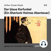 Der blaue Karfunkel: Ein Sherlock Holmes Abenteuer