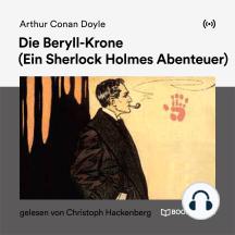 Die Beryll-Krone: Ein Sherlock Holmes Abenteuer