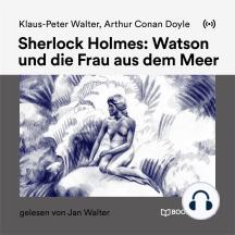 Sherlock Holmes: Watson und die Frau aus dem Meer