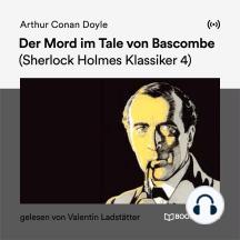 Der Mord im Tale von Bascombe: Sherlock Holmes Klassiker 4