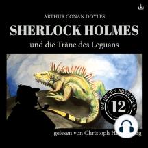 Sherlock Holmes und die Träne des Leguans: Die neuen Abenteuer 12