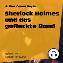 Sherlock Holmes und das gefleckte Band