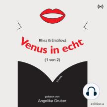 Venus in echt: Roman - 1 von 2