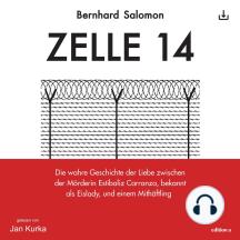 Zelle 14: Die wahre Geschichte der Liebe zwischen der Mörderin Estibaliz Carranza, bekannt als Eislady, und einem Mithäftling