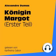Königin Margot (Erster Teil)