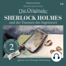 Sherlock Holmes und der Daumen des Ingenieurs: Die Originale: Die alten Fälle neu interpretiert 2