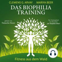 Das Biophilia-Training: Fitness aus dem Wald